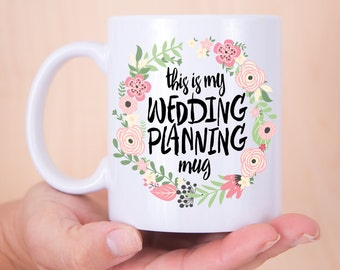 Wedding Planning Mug - Gift for Bride or Planner, Gift for Her Coffee Lover or Tea Lover Bridal Shower Bride to Be (Item - MWP800)