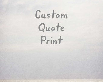 Custom Quote Print, Beach Photograph, personalized gift