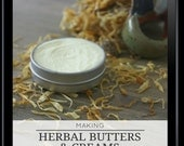 Making Herbal Butters & Creams: The Ultimate How-To Guide - Digital How To Guide - Ebook - 47 page - Instructional