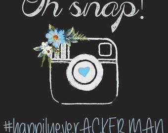 Wedding Instagram Hashtag Sign- Wedding Oh Snap Sign Wedding Floral Reception Sign- Digital Copy