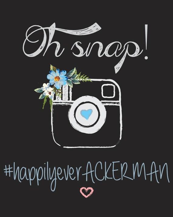 Wedding Hashtag Sign- Wedding Oh Snap Sign Wedding Floral Reception Sign- Digital Copy