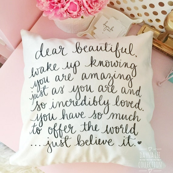 "Dear Beautiful - A pick me up 18"" hand lettered Pillow Cover"