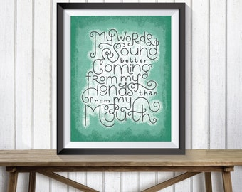 Wall Art ~ Printable Quote ~ My Words Sound Better Coming From My Hands ~ Lettering ~ Instant Download ~ Writer Quotes