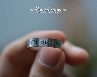 Always keep fighting HQ 5mm stainless steel hand stamped matte ring