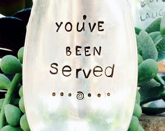 You've Been Served Spoon Serving Spoon Holiday Spoon Christmas Spoon Stamped Silver Stamped Spoon Serving Flatware Serving Silverware