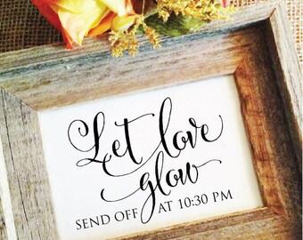 Let love glow Wedding Sign Let love glow wedding Send Off glow stick sign let love glow sign wedding glow stick sign for wedding (NO Frame)