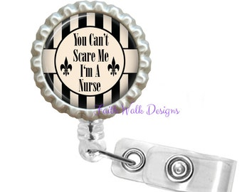 Retractable Id Badge Holder - Can't Scare Me - I'm A Nurse Retractable Reel Id Badge Holder Id Badge Reel - BC Biege