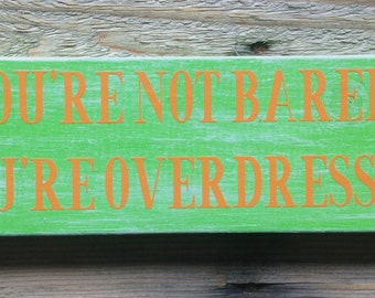 Distressed Wood Sign - Wooden Wall Decor - Bright Spring Summer Colors - Barefoot Overdressed Naked - Fun Quote - Lime Green Orange