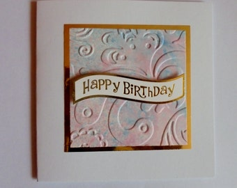 Small Happy Birthday card. Pale pink and blue card. Dry embossed card. Birthday card special. Birthday card for a special person.