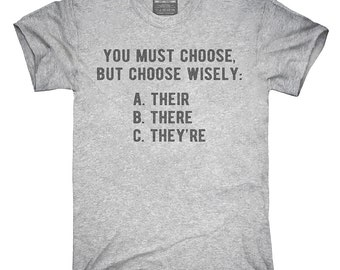 Choose Wisely There Their They're Grammar T-Shirt, Hoodie, Tank Top, Gifts