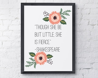 "Typography Poster ""Though She Be But Little, She Is Fierce"" Shakespeare Motivational Inspirational Happy Print Wall Art"