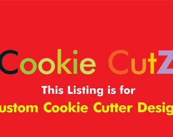 Custom Cookie Cutter Design Based on Your Sketch, Picture, Logo, Or Artwork - Very Fast Turnaround Time