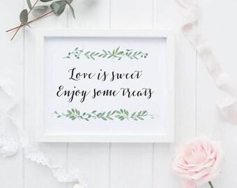 Love is sweet Printable Wedding Signs Wedding Dessert Sign - Reception Dessert Treats Printable Sign - Dessert Table Sign (Item code: P123)