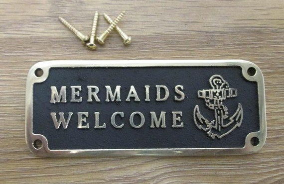 Nautical Gift, Mermaids Welcome  brass plaque  Made in England