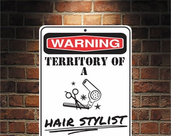 Warning Territory Of a Hair Stylist 9 x 12 Predrilled Aluminum Sign  U.S.A Free Shipping