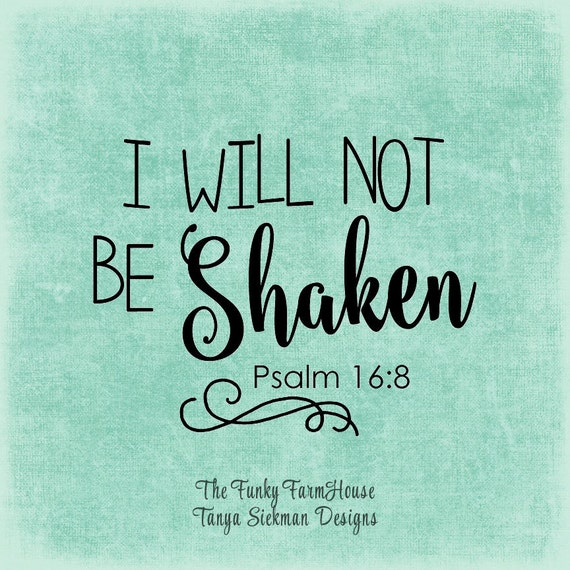 SVG, DXF & PNG I will not be shaken Psalms 16:8
