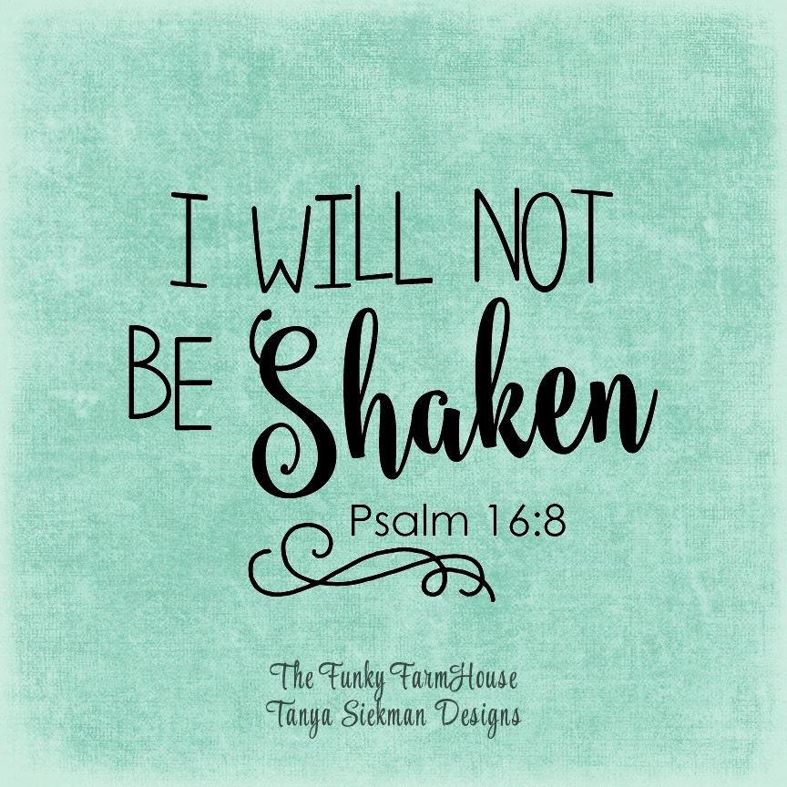 Psalms 16 8 Inspirational Image: SVG DXF & PNG I Will Not Be Shaken Psalms 16:8