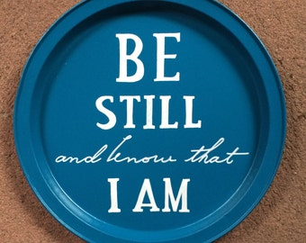 Be Still and Know that I am handpainted metal tray ** SOLD ** (but can be MADE to ORDER)