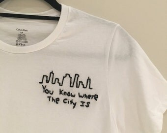 You Know Where The City Is Embrodiered T-Shirt