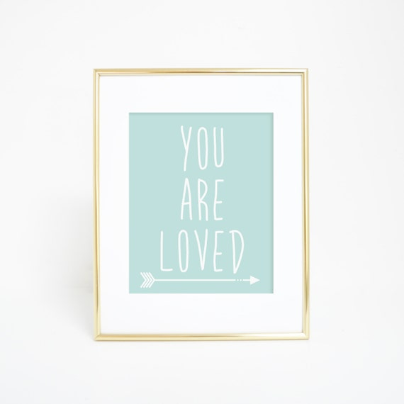 Printable Wall Art, You Are Loved, Typography Prints, Nursery Print, Wall Prints, Nursery Art, Digital Prints, Mint Decor, Baby Shower Gift