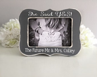 Engagement Gift Engagement Picture Frame She Said Yes Engagement Gift 4x6 Opening