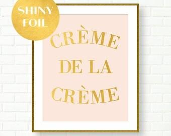 Creme de la Creme, Gold Foi Art Print, Gold Typography, Gold Pink Wall Art, French, Glam, Vanity Wall Decor, Fashion, Powder, Gold Nursery