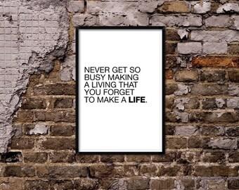 Make a life.