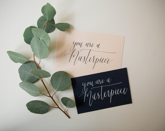 You Are A Masterpiece | Original Calligraphy Print | Various Sizes