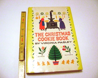 The Christmas Cookie Book 1949 by Virginia Pasley A wonderful illustrated cookie cookbook with recipes that stand the test of time