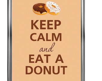 Keep calm and eat a domut - Art Print - Keep Calm Art -  Prints - Posters - Motivational quotes - Keep Calm Poster