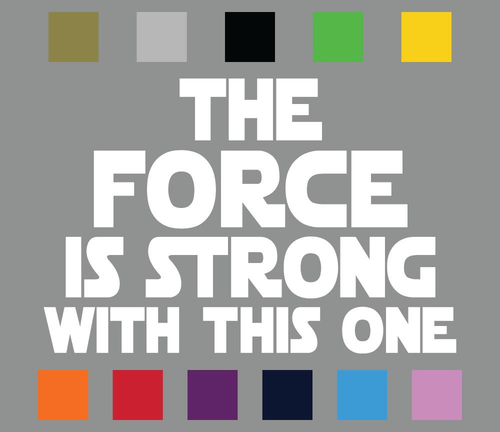 The Force Is Strong With This One Decal Yoda Quote Vinyl