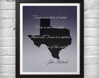 Texas Is a State of Mind Texas is a Nation John Steinbeck Print Wall Art Decor