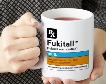 Fukitall Prescription Funny Coffee Mug