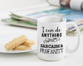Big Mug 15oz - Funny Sarcasm and Profanity Mug
