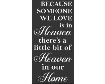 Because Someone We Love Is In Heaven - Large 11 x 22 Stencil - Create a lovely memorial sign!