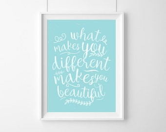 What makes you different makes you beautiful,Quote, Inspirational, Gift Idea,Typography Poster,Gift,live Quote, Inspirational, Gift Idea,