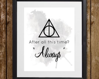 Harry Potter Always Wall Art - J.K. Rowling - Deathly Hallows Print - Snape Quote - Wall Decor - Harry Potter Print - Dumbledore Quote
