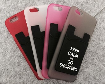 iPhone 6 Cell Phone Case with Silicone Adhesive Card Holder Wallet - Keep Calm And Go Shopping