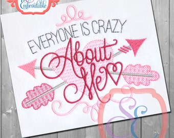 Everyone is Crazy About Me Design For Machine Embroidery INSTANT Download