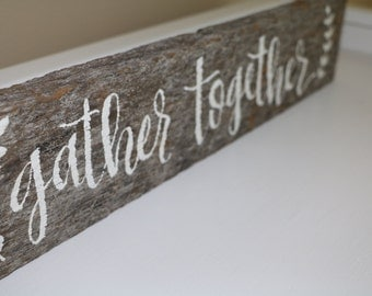 Gather Together Reclaimed Wood Sign-- Gather Sign, Reclaimed Wood, Thanksgiving, Wood Sign for Home, Housewarming Gift