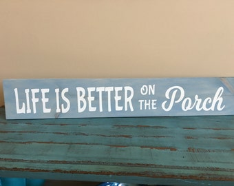 Life is Better on the Porch Hand Painted Wooden Sign/Wall Decor