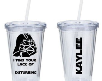 Star Wars Tumbler - Darth Vader Tumbler - Star Wars Meme - I Find your Lack of (fill in the blank) Distrurbing