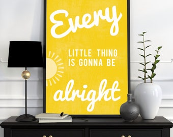 Every little thing is gonna be alright 11X14