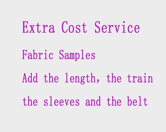 Extra Cost Service(Send the fabric sample,Add length,Add the train,Add the sleeves,Add the belt)