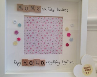 Mums are like buttons they hold everything together / Mum Frame / Scrabble Frame / Mothers Day Gift / Mummy Gift