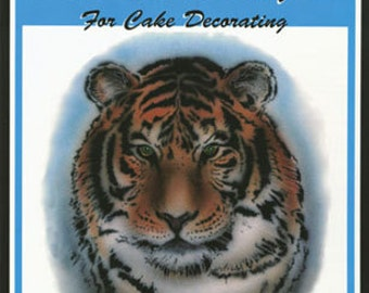 Airbrush Techniques for Cake Decorating--Instruction Book