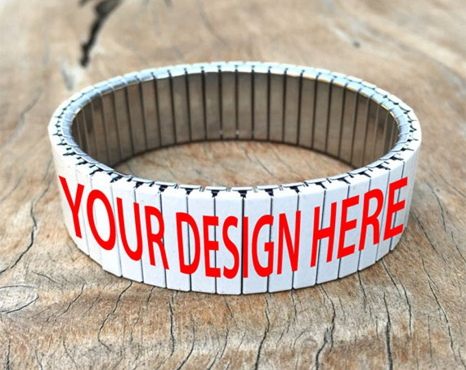 Custom Bracelet, Design your own, Stainless Steel, Repurpose Watch Band, Stretch Bracelet, Wrist Band, Sublimation, gift for friends