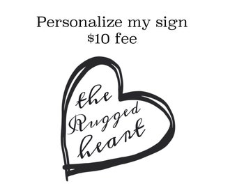 "Personalize my ""I Love You"" sign fee"