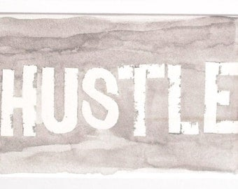 Grey and White Hustle Watercolor Painting - Inspirational Art