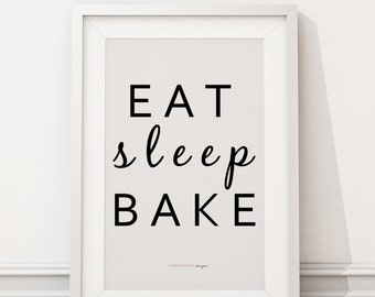 Downloadable Print - Eat Sleep Bake - inspirational gallery wall gift idea